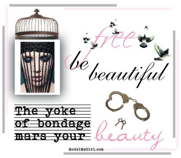 The Yoke of Bondage Mars Your Beauty - ModelMeGirl